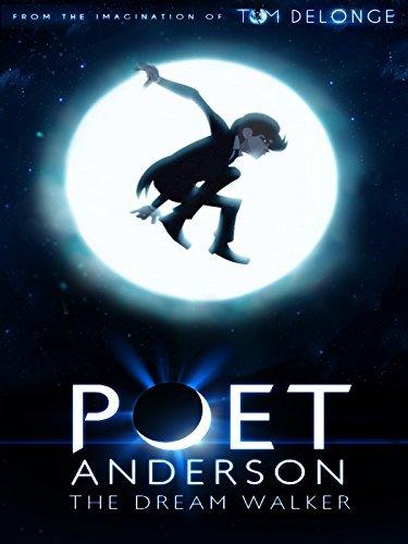 Поэт Андерсон: Покоритель снов - Poet Anderson- The Dream Walker