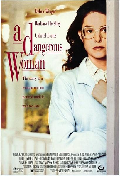 Опасная женщина - A Dangerous Woman