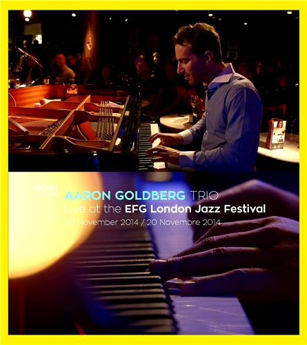 Aaron Goldberg Trio - Live at the EFG London Jazz Festival