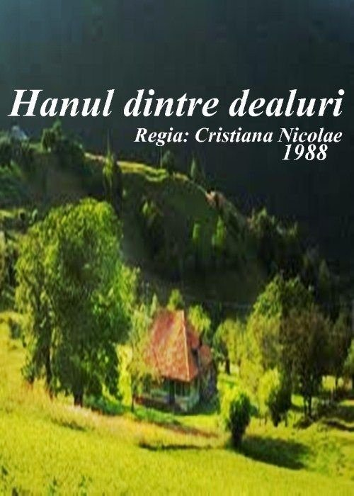 Постоялый двор среди холмов - Hanul dintre dealuri