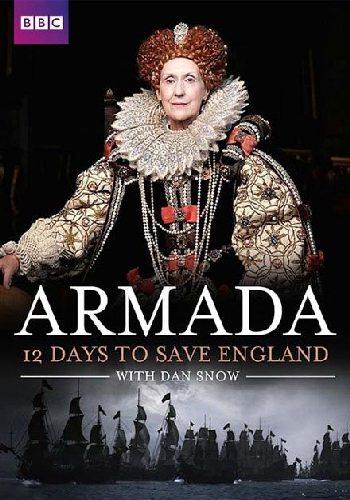 Армада. Неизвестная история - Armada- 12 Days to Save England