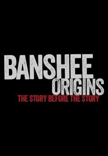 Банши: Предыстория - Banshee Origins