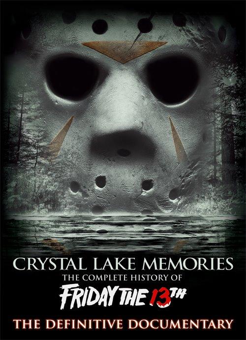 Воспоминания Хрустального озера: Полная история пятницы 13-го - Crystal Lake Memories- The Complete History of Friday the 13th