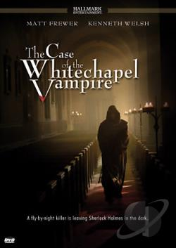 Шерлок Холмс и доктор Ватсон: Дело о вампире из Уайтчэпела - The Case of the Whitechapel Vampire