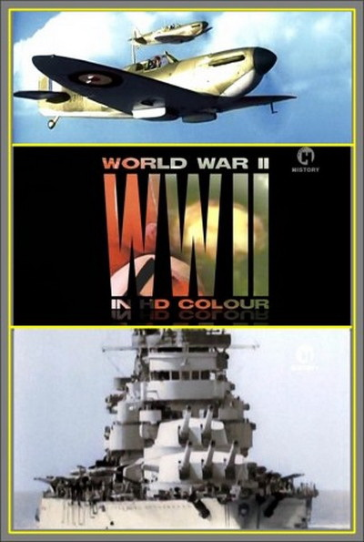 Вторая мировая война в цвете - World War II in Color