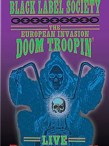 Black Label Society - The European Invasion - Doom Troopin� Live