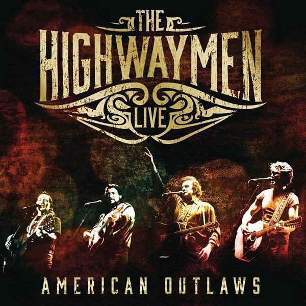 The Highwaymen - American Outlaws Live