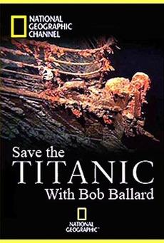 NG: Спасти Титаник с Бобом Баллардом - Save the Titanic with Bob Ballard