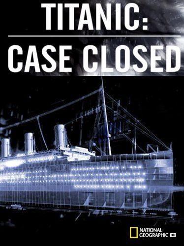 NG: Титаник. Дело закрыто - Titanic. Case Closed