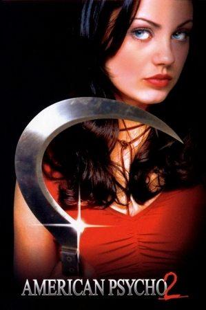 Американский психопат 2: Стопроцентная американка - American Psycho II- All American Girl