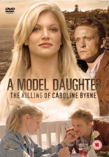 Дитя моды: Убийство Кэролайн Берн - A Model Daughter- The Killing of Caroline Byrne