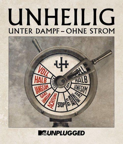 Unheilig - Unter Dampf - Ohne Strom (MTV Unplugged)