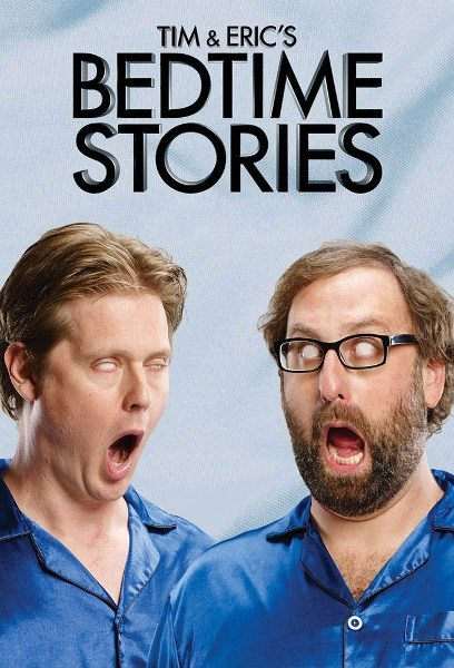 Сказки на ночь Тима и Эрика - Tim & Eric's Bedtime Stories