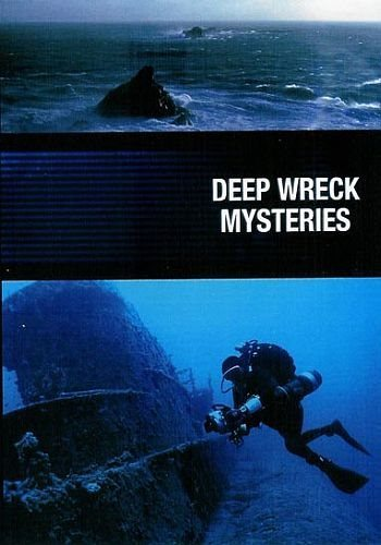По следам морских сражений - Deep Wreck Mysteries