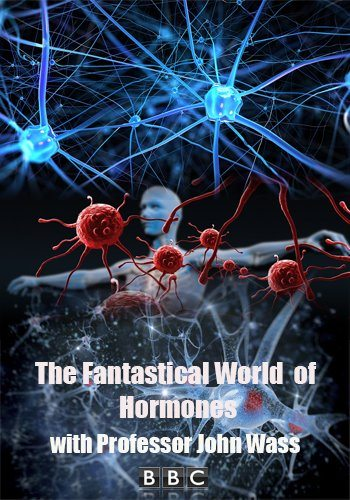 Таинственный мир гормонов - The Fantastical World of Hormones with Professor John Wass
