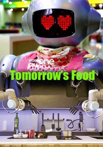Еда будущего - Tomorrow's Food