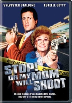 ����! ��� ��� ���� ����� �������� - Stop! Or My Mom Will Shoot