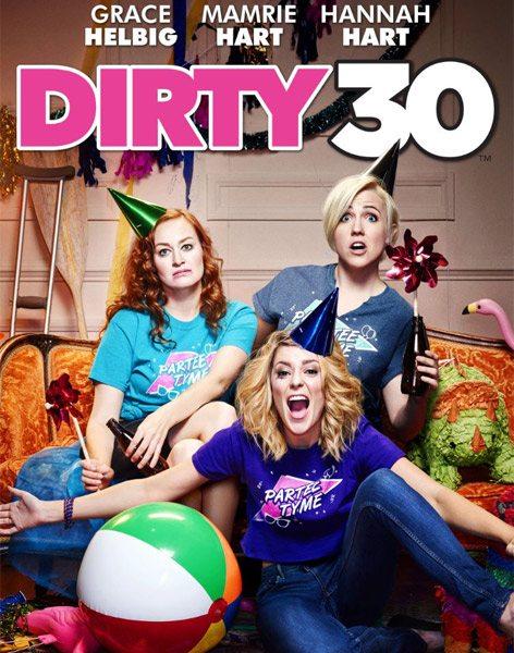 Безумный тридцатник - Dirty 30