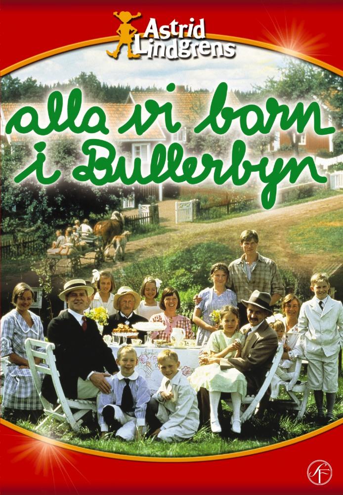 Дети из Бюллербю - Alla vi barn i Bullerbyn