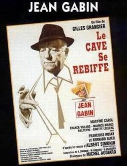 Cave se rebiffe, Le - Cave se rebiffe, Le