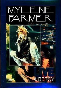 Mylene Farmer: Live A Bercy - Mylene Farmer: Live A Bercy