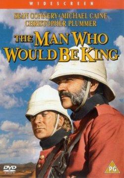Человек, который хотел быть королем - The Man Who Would Be King