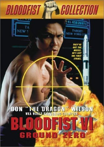 Кровавый кулак 6: Нулевая отметка - Bloodfist VI- Ground Zero
