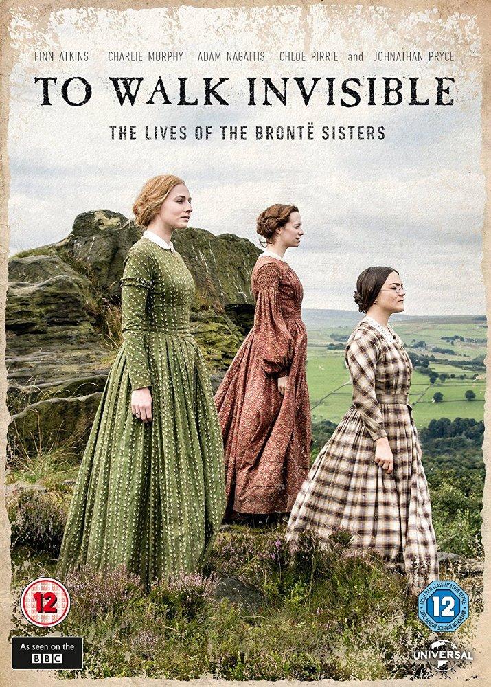 Вошедшие незримо - To Walk Invisible- The Bronte Sisters