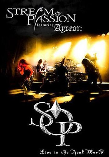 Stream of Passion feat Ayreon - Live in the Real World