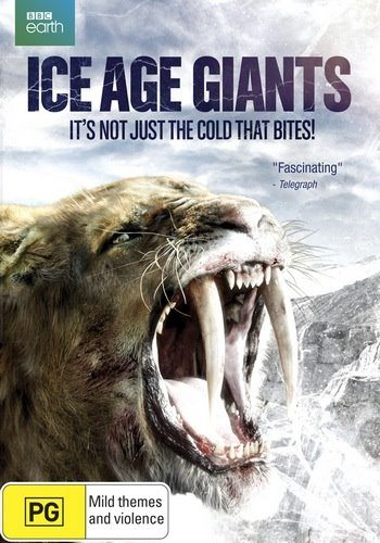 BBC: Гиганты ледникового периода - Ice Age Giants