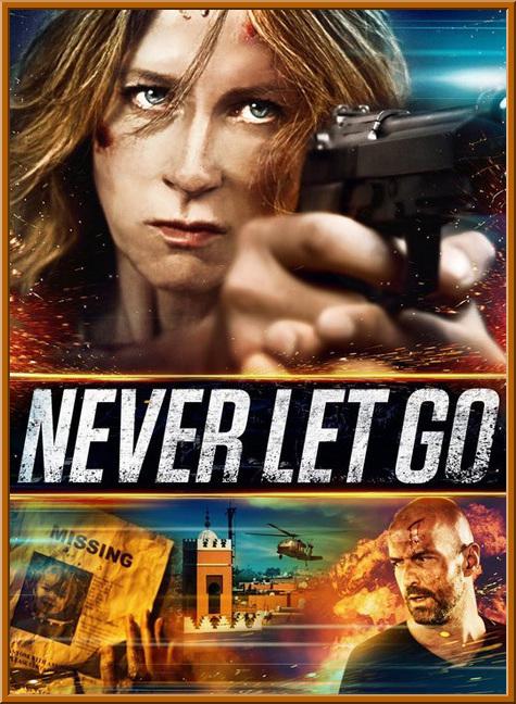 Никогда не отпускай - Never Let Go