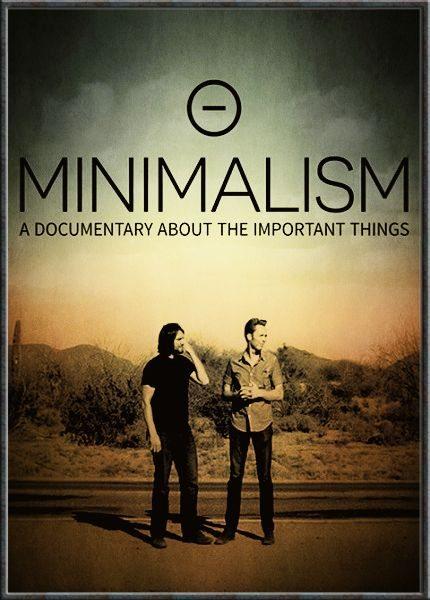 Минимализм. Документальный фильм о важных вещах - Minimalism- A Documentary About the Important Things