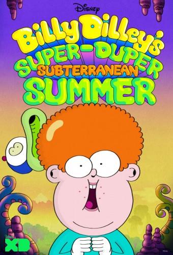 Подземное лето Супер-Дюпера Билли Дилли - Billy Dilley's Super-Duper Subterranean Summer