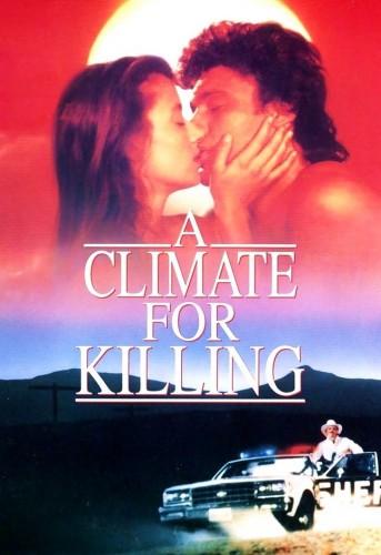 Погода для убийства - A Climate for Killing
