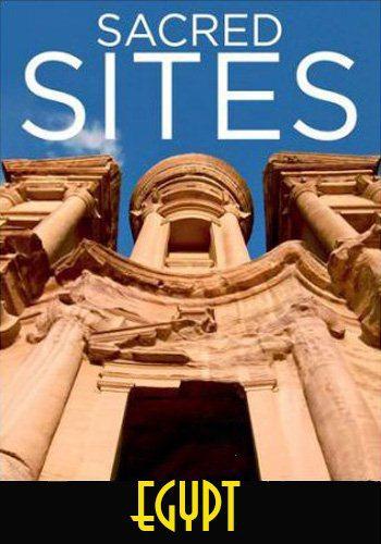 Святыни древнего Египта - Sacred Sites - Egypt