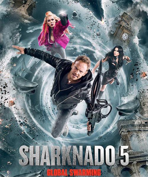Акулий торнадо 5: Глобальное роение - Sharknado 5- Global Swarming