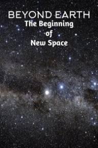 За пределами Земли. Освоение космоса - Beyond Earth- The Beginning of NewSpace