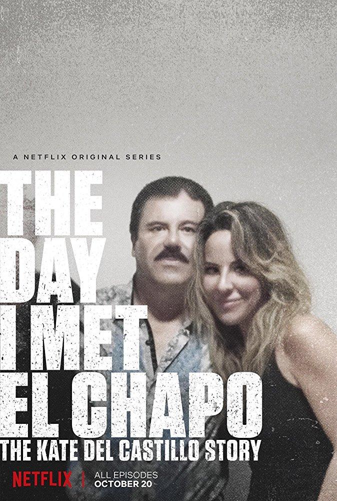 День, когда я встретила Эль Чапо: История Кейт дель Кастильо - The Day I Met El Chapo- The Kate Del Castillo Story