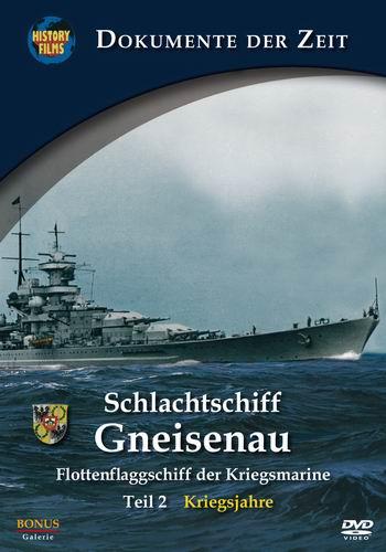 Линкор «Гнайзенау»: флагманский корабль Кригсмарине - Schlachtschiff Gneisenau- Flottenflaggschiff der Kriegsmarine