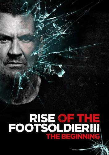 Восхождение пехотинца 3 - Rise of the Footsoldier 3