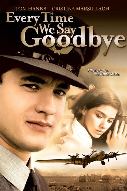 Мы всегда говорим до свидания - Every Time We Say Goodbye