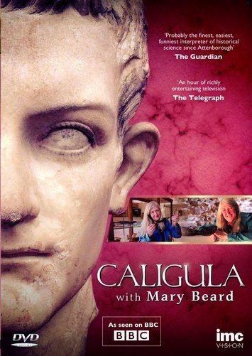 Калигула. Что это было - Caligula with Mary Beard