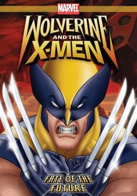 Росомаха и Люди Икс. Судьба Будущего - Wolverine And The X-Men- Fate Of The Future
