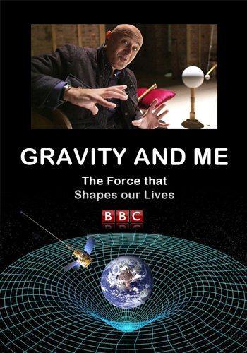 Я и гравитация. Сила, формирующая нашу жизнь - Gravity and Me. The Force That Shapes Our Lives