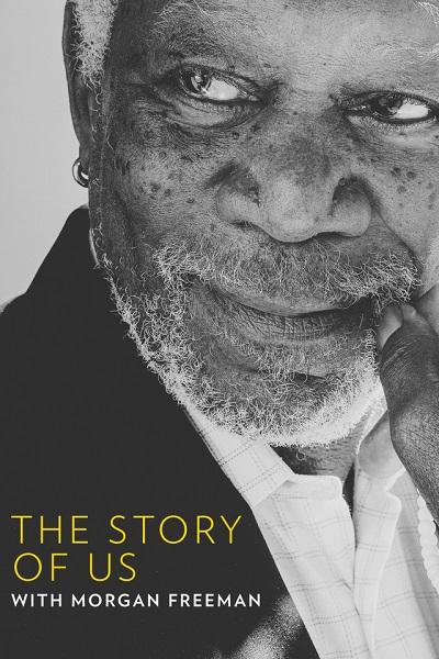 История о нас с Морганом Фрименом - The Story of Us with Morgan Freeman