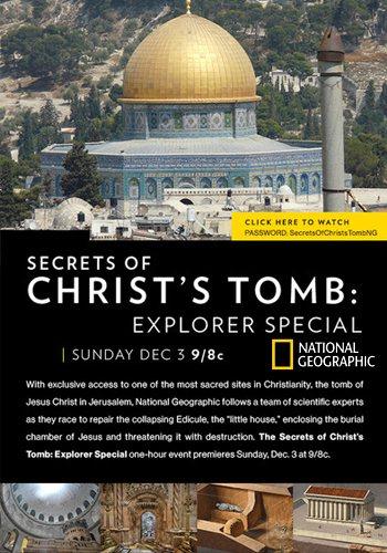 Секреты гробницы Христа: специальный репортаж - Secrets of Christ's Tomb- Explorer Special