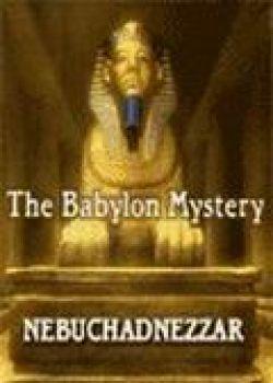 Загадка Вавилона: Навуходоносор - Babylon Mystery: Nebuchadnezzar