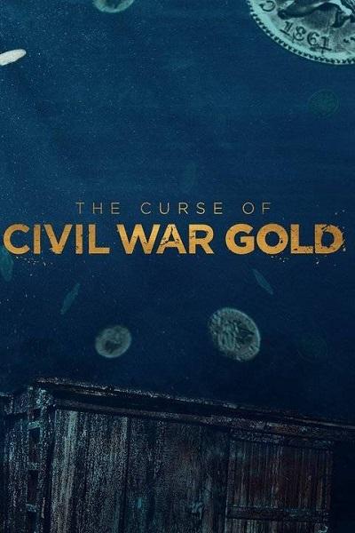 Проклятое золото Гражданской войны - The Curse of Civil War Gold