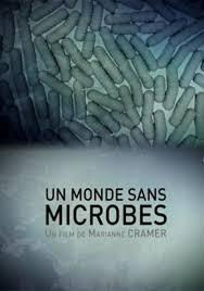 Мир без микробов - Un monde sans microbe