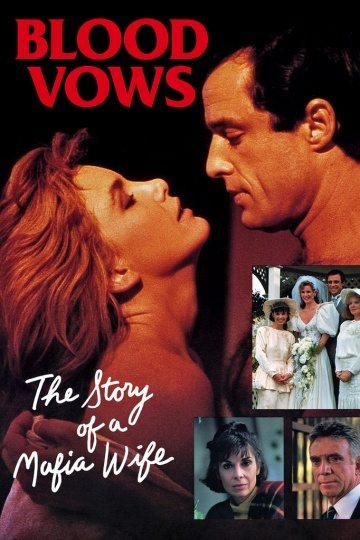 Кровавые узы: история жены мафиози - Blood Vows- The Story of a Mafia Wife